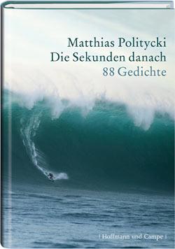 Matthias Politycki: Die Sekunden danach