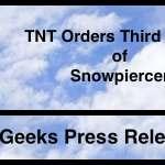 "TNT's #1 New Cable Drama ""Snowpiercer"" Receives Third Season Order"