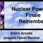Erin's Arcade – Nuclear Power #6 – Remember