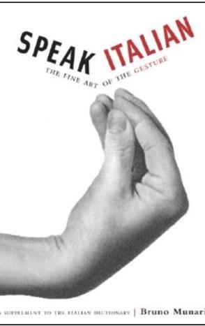 Speak Italian: The Fine Art of the Gesture [Paperback] Bruno Munari