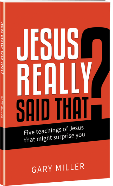 Jesus Really Said That