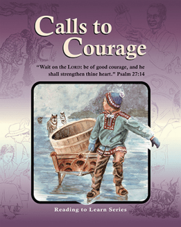 Calls to Courage - Reading to Learn Series
