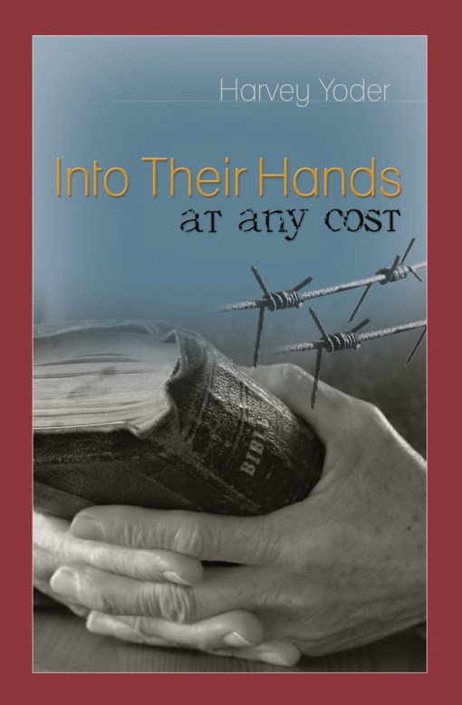 Into Their Hands at any cost