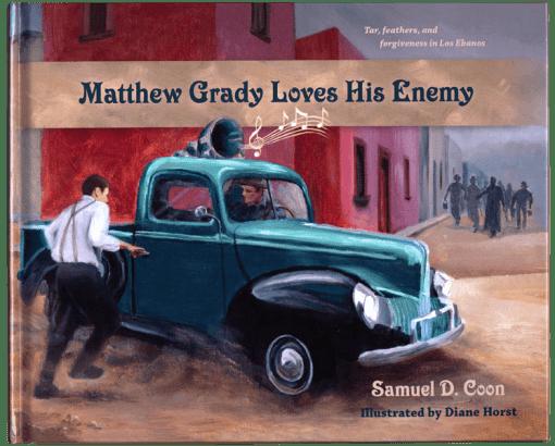 Matthew Grady Loves His Enemy