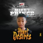 [MUSIC] Mikky Prince – Heart Desires (Prod by Smithzer)