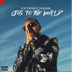 E! NEWS: Ice Prince Unveils 'Jos To The World' Track Listing