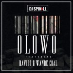 LYRICS: Dj Spinall Ft. Davido X Wande Coal – Olowo