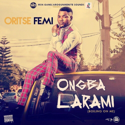 "VIDEO: Oritse Femi – ""Ongba L'Arami"""