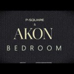 MUSIC: P-Square Ft. Akon – Bedroom