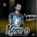 """MUSIC: NonyKings – """"kere O"""" (Pro .by HighBee)"""