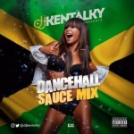 MIXTAPE: DJ Kentalky – Dancehall Sauce (Mix)
