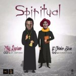 LYRICS: Jay Rapiano Ft. Chinko Ekun – Spiritual
