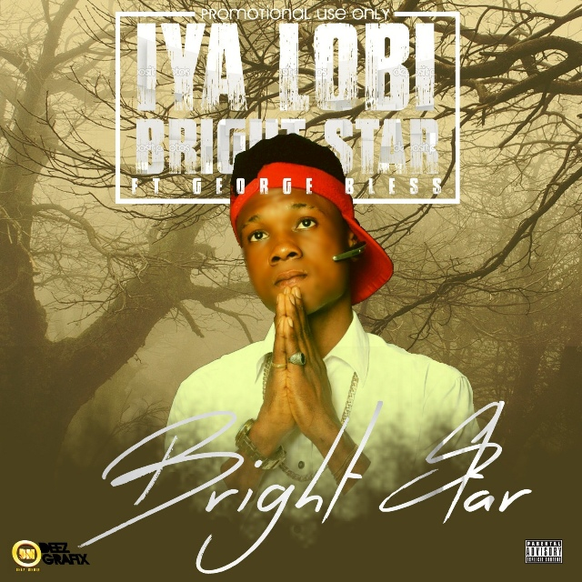 MUSIC: Bright Star Ft. George Bless - Iya Lobi Bright
