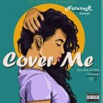 MUSIC: Nature R Ft. DannyC – Cover Me