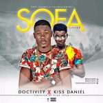 MUSIC: Doctivity Ft. Kiss Daniel – SOFA Cover