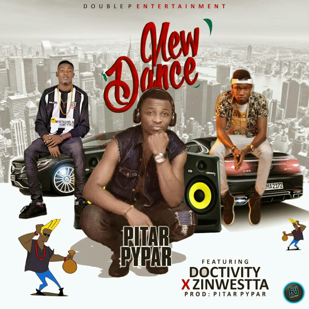 MUSIC: Pitar Pypar Ft. Doctivity x Zinwestta - New Dance