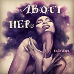 """MUSIC: Solid Keyz – """"About Her""""(Prod By Solid Keyz)(Mixed By Choco Jay)"""