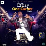 MUSIC: Effizy – One Corner (Cover)