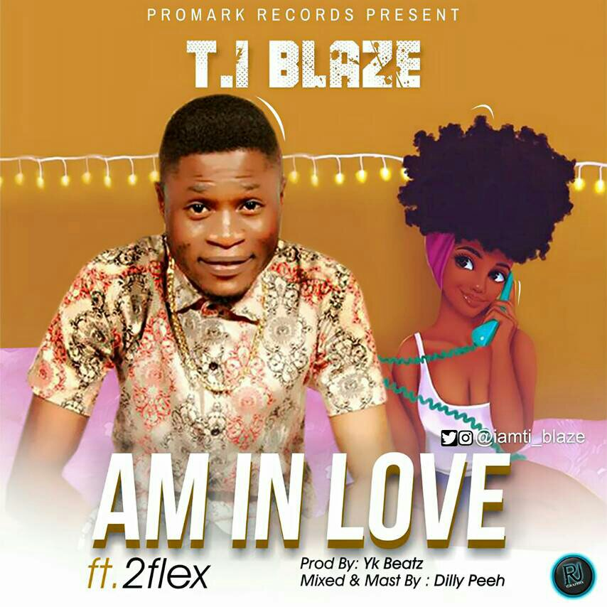 MUSIC: T.I Blaze Ft. 2flex - Am In Love