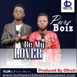 MUSIC: Pure Boiz – Be My Lover | @PureBoiz