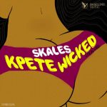 MUSIC: Skales – Kpete Wicked