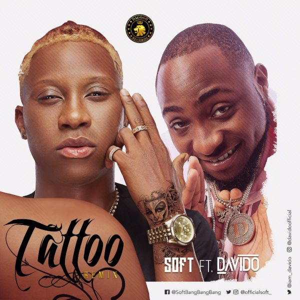 MUSIC: Soft ft Davido – Tattoo (Remix)