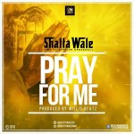 MUSIC: Shatta Wale – Pray For Me