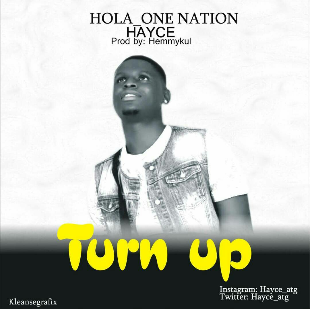 MUSIC: Hayce - Turn Up