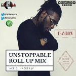MIXTAPE: DJ Hacker Jp – Unstoppable Roll Up Mix