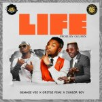 MUSIC: Demmie Vee ft. Oritse Femi & Junior Boy – Life