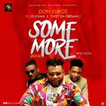 MUSIC: Don Euros Ft. Ellyman X Twist Da Fireman – Some More (Refix)