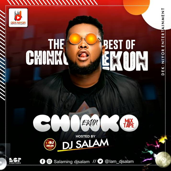 MIXTAPE: Dj Salam - The Best Of Chinko Ekun Mix | @iam_djsalam