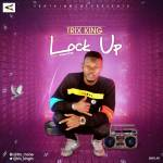 MUSIC: Trix King – Lock Up (Mixed By Pitar Pypar)