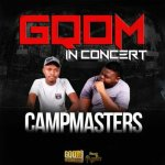 MUSIC: CampMasters – GqomInConcert