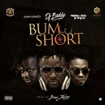 MUSIC: DJ Baddo – Bum Short Ft. Dr Sid & Reekado Banks