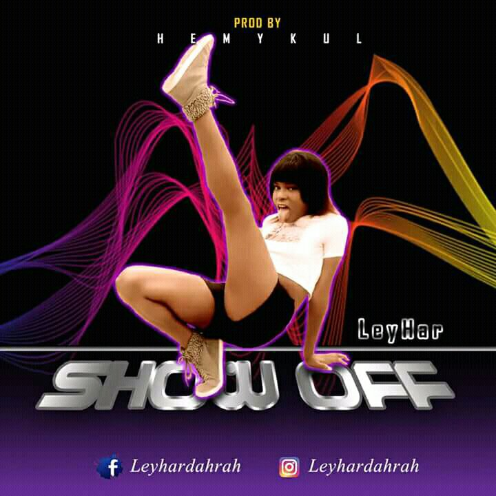 MUSIC: Leyhar - Show Off (Prod. By Hemykul)