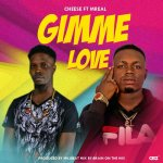 MUSIC: Cheese ft. MReal – Gimme Love
