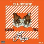 Olaprosper – Kanu Ft. Xswitch & Fabs