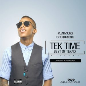 DJ Plentysongz – Tek Time (Best Of Tekno) Mixtape