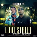 Bab T – Lori Street Ft. Doctivity (Prod. By Pitar Pypar)