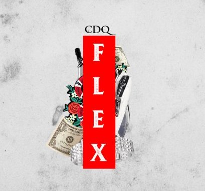CDQ – Flex (Prod. by Jay Pizzle)