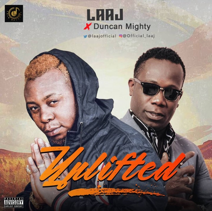 Laaj - Uplifted Ft. Duncan Mighty (Audio + Video)