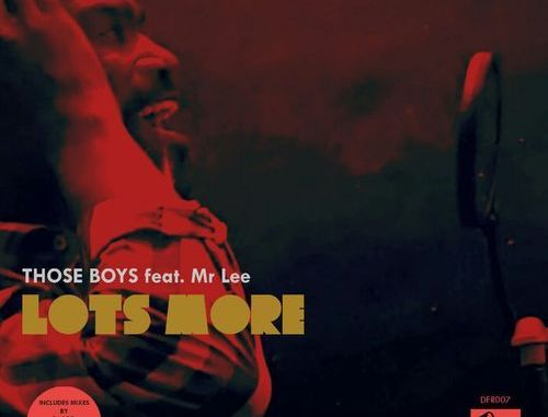 THOSE BOYS – LOTS MORE