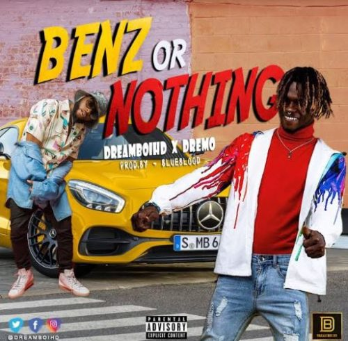 Dreamboihd Ft. Dremo - Benz Or Nothing