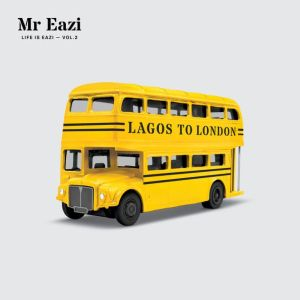 Life is Eazi Vol 2: Lagos to London,