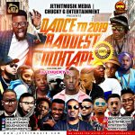 MIXTAPE: Dj Chucky G – Dance To 2019 Baddest Mixtape