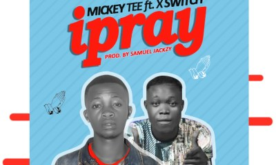 Mickey Tee - iPray ft. Xswitch