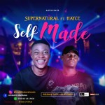 Supernatural – Self Made ft Hayce