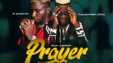 Dicon ft. Junior Boy – Prayer [Prod. By Shocker]