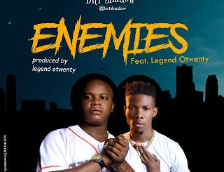 AUDIO + VIDEO: BRT shadow - Enemies ft Legend Otwenty (Dir. Aefilms)